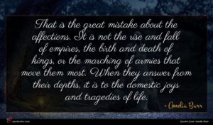Amelia Barr quote : That is the great ...