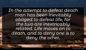 Henry Miller quote : In the attempt to ...