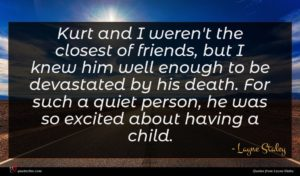 Layne Staley quote : Kurt and I weren't ...