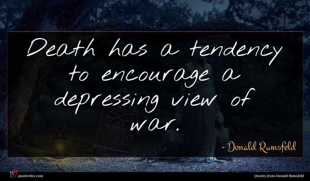 Death has a tendency to encourage a depressing view of war.