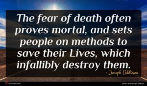 Joseph Addison quote : The fear of death ...