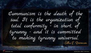 Adlai E. Stevenson quote : Communism is the death ...