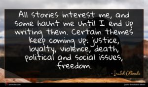 Isabel Allende quote : All stories interest me ...