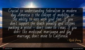 Rick Perry quote : Crucial to understanding federalism ...