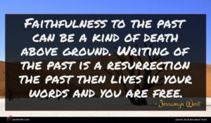 Jessamyn West quote : Faithfulness to the past ...