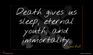 Jean Paul quote : Death gives us sleep ...