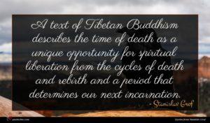Stanislav Grof quote : A text of Tibetan ...