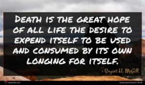 Bryant H. McGill quote : Death is the great ...