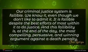 Eliot Spitzer quote : Our criminal justice system ...