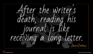 Jean Cocteau quote : After the writer's death ...