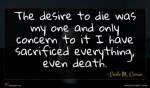 Emile M. Cioran quote : The desire to die ...
