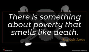 Zora Neale Hurston quote : There is something about ...