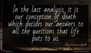 Dag Hammarskjold quote : In the last analysis ...