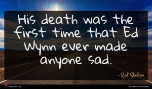 Red Skelton quote : His death was the ...