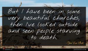 Don Van Vliet quote : But I have been ...