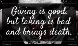 Hesiod quote : Giving is good but ...