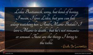 Giada De Laurentiis quote : Lidia Bastianich sorry but ...