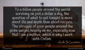 Giada De Laurentiis quote : To a billion people ...