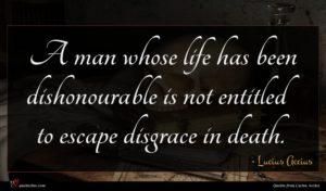 Lucius Accius quote : A man whose life ...