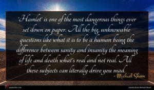 Michael Sheen quote : Hamlet' is one of ...