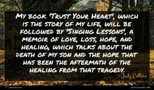 Judy Collins quote : My book 'Trust Your ...