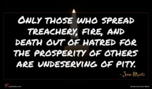 Jose Marti quote : Only those who spread ...