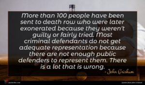 John Grisham quote : More than people have ...
