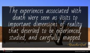 Stanislav Grof quote : The experiences associated with ...