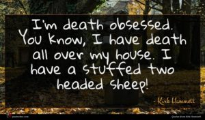 Kirk Hammett quote : I'm death obsessed You ...
