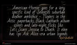 Rob Sheffield quote : American Horror' goes for ...