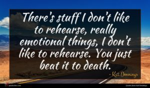Kat Dennings quote : There's stuff I don't ...