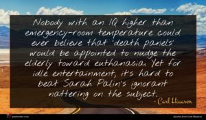 Carl Hiaasen quote : Nobody with an IQ ...