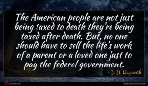 J. D. Hayworth quote : The American people are ...