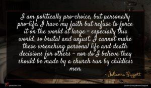 Julianna Baggott quote : I am politically pro-choice ...