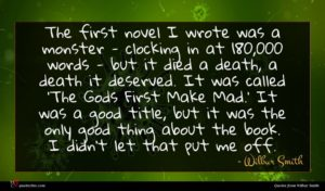 Wilbur Smith quote : The first novel I ...