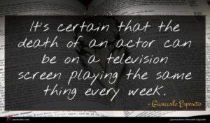 Giancarlo Esposito quote : It's certain that the ...