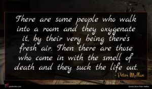 Peter Mullan quote : There are some people ...