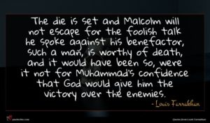 Louis Farrakhan quote : The die is set ...