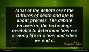 Suzanne Fields quote : Most of the debate ...