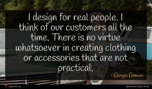 Giorgio Armani quote : I design for real ...