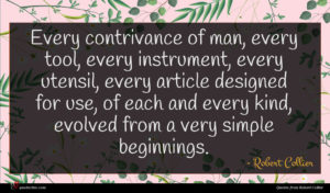 Robert Collier quote : Every contrivance of man ...
