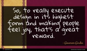 Genevieve Gorder quote : So to really execute ...