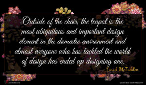 David McFadden quote : Outside of the chair ...