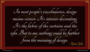 Steve Jobs quote : In most people's vocabularies ...