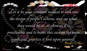 Marcus Aurelius quote : Let it be your ...