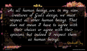 Stockwell Day quote : As all human beings ...