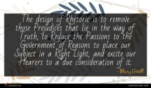 Mary Astell quote : The design of Rhetoric ...