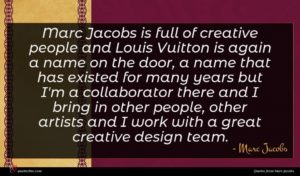 Marc Jacobs quote : Marc Jacobs is full ...
