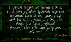 Carlos Ghosn quote : I approve designs not ...