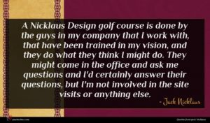 Jack Nicklaus quote : A Nicklaus Design golf ...